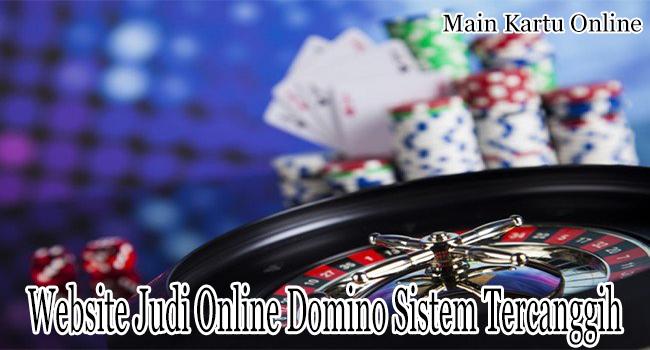 Website Judi Online Domino Sistem Tercanggih Indonesia