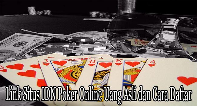 Link Situs IDN Poker Online Uang Asli dan Cara Daftar